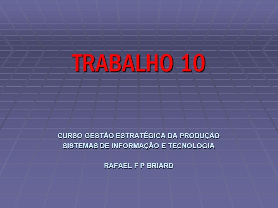 TRABALHO 10 CURSO GESTÃO ESTRATÉGICA DA PRODUÇÃO