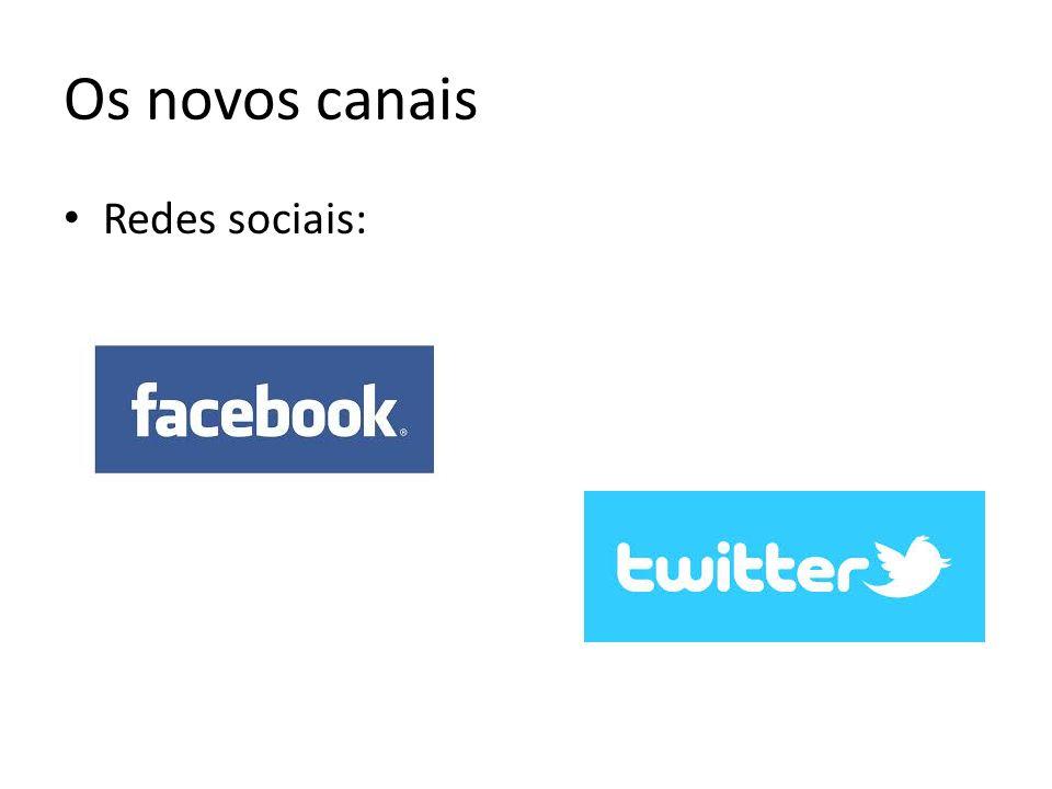 Os novos canais Redes sociais: