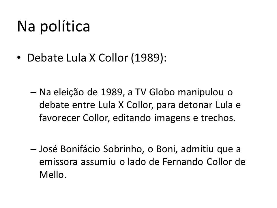 Na política Debate Lula X Collor (1989):