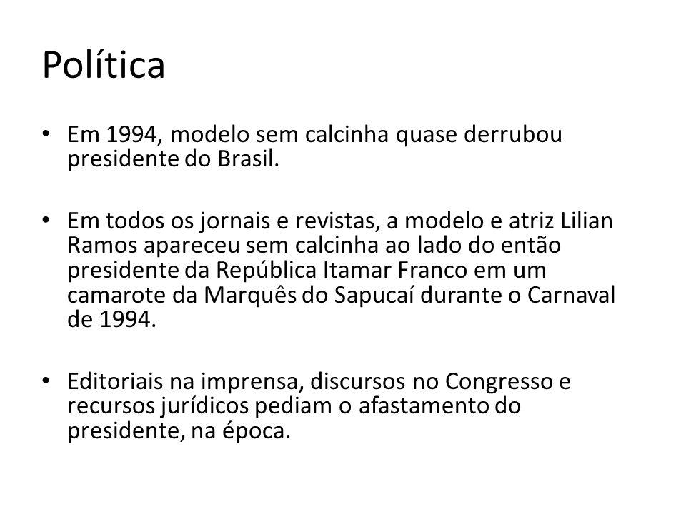 Política Em 1994, modelo sem calcinha quase derrubou presidente do Brasil.