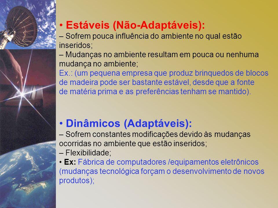 • Estáveis (Não-Adaptáveis):