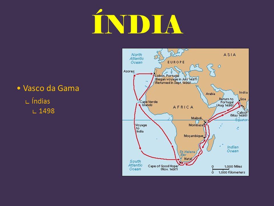 ÍNDIA • Vasco da Gama ∟ Índias ∟ 1498