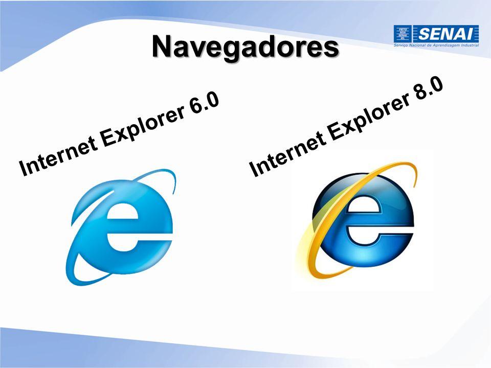 Navegadores Internet Explorer 8.0 Internet Explorer 6.0