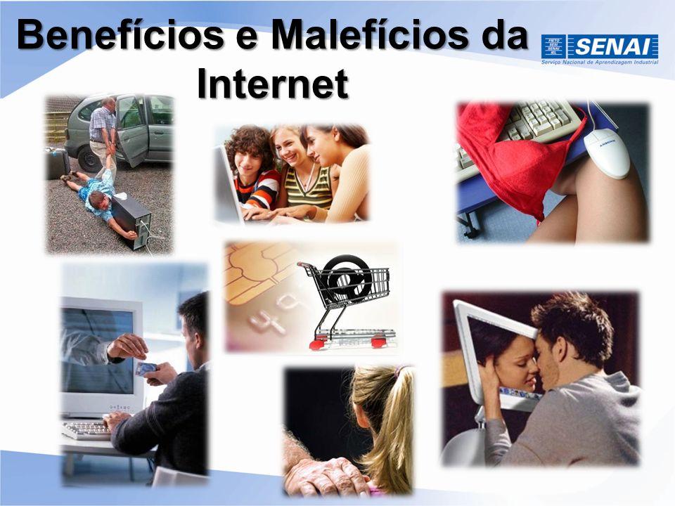 Benefícios e Malefícios da Internet