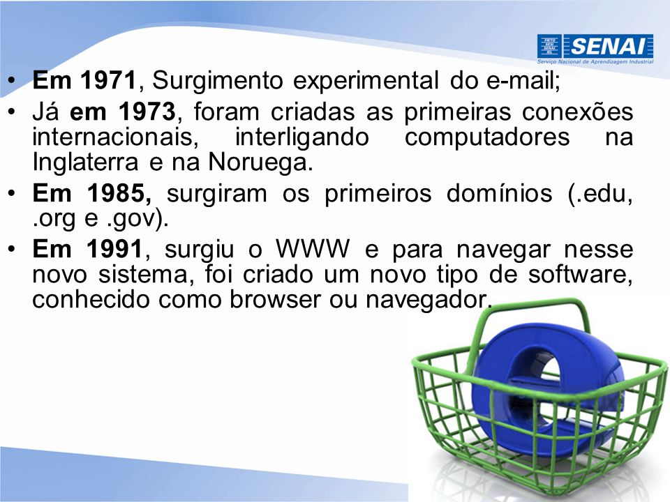 Em 1971, Surgimento experimental do e-mail;