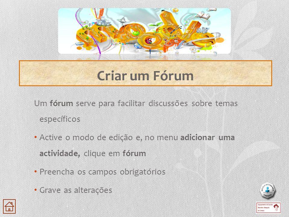 Criar um Fórum Um fórum serve para facilitar discussões sobre temas específicos.