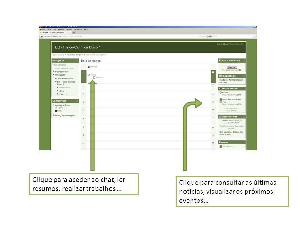 Clique para aceder ao chat, ler resumos, realizar trabalhos …