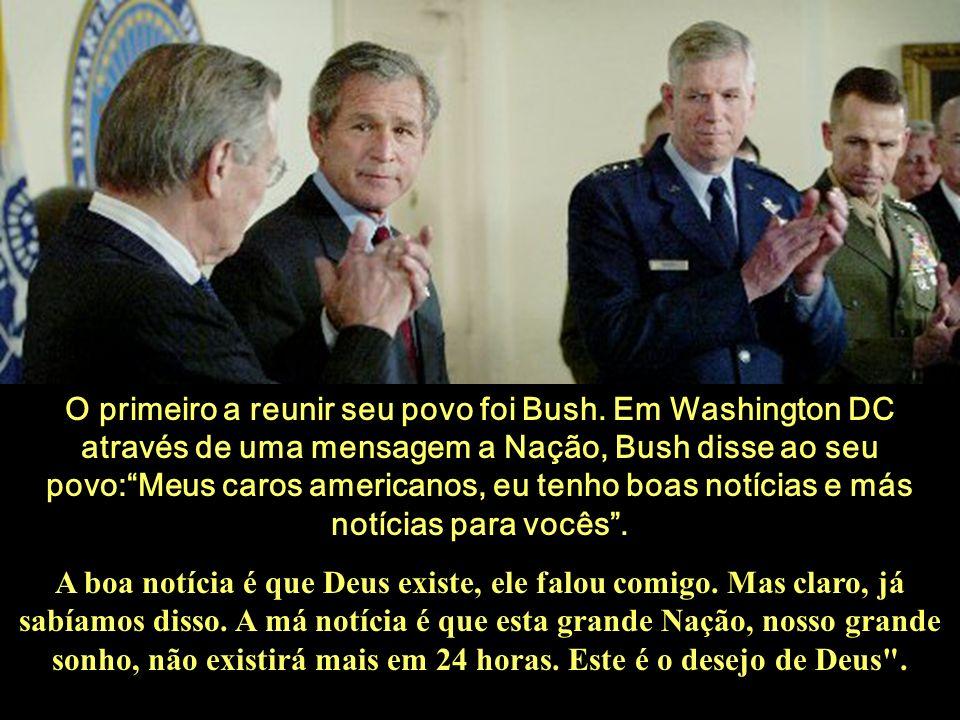O primeiro a reunir seu povo foi Bush