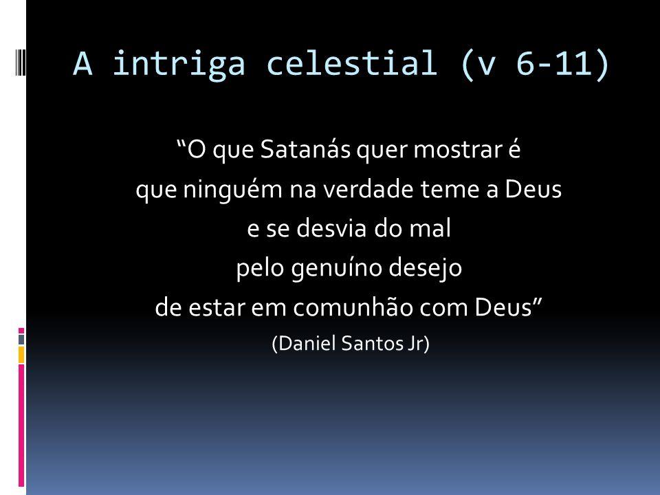 A intriga celestial (v 6-11)