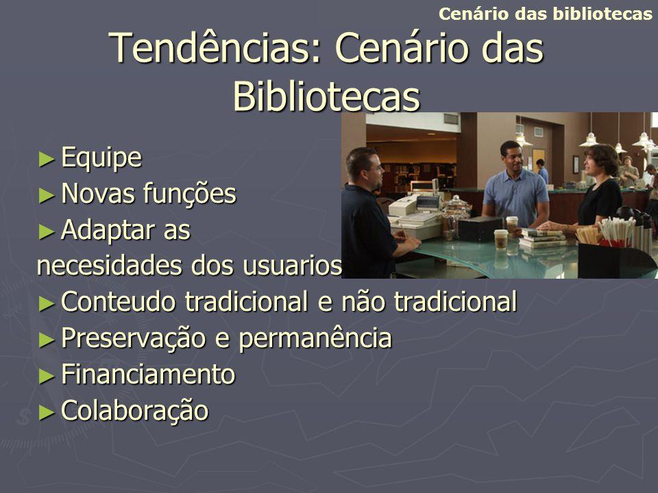 Tendências: Cenário das Bibliotecas