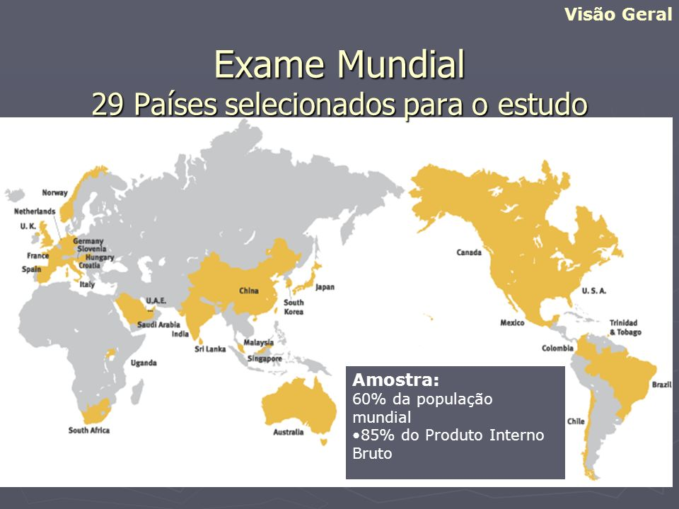 Exame Mundial 29 Países selecionados para o estudo