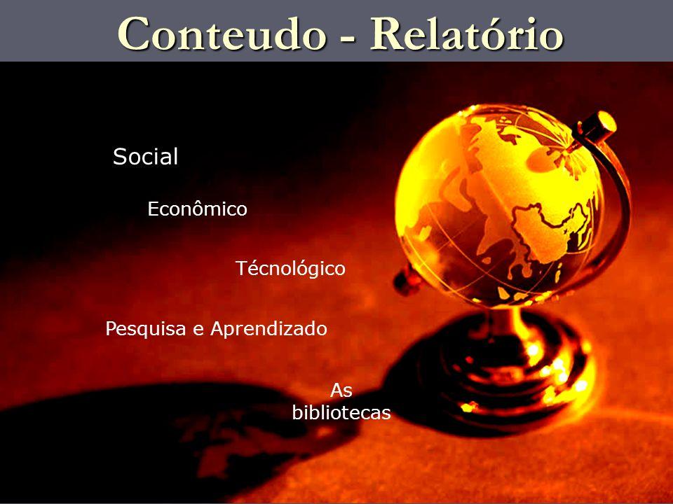 Conteudo - Relatório Social Econômico Técnológico