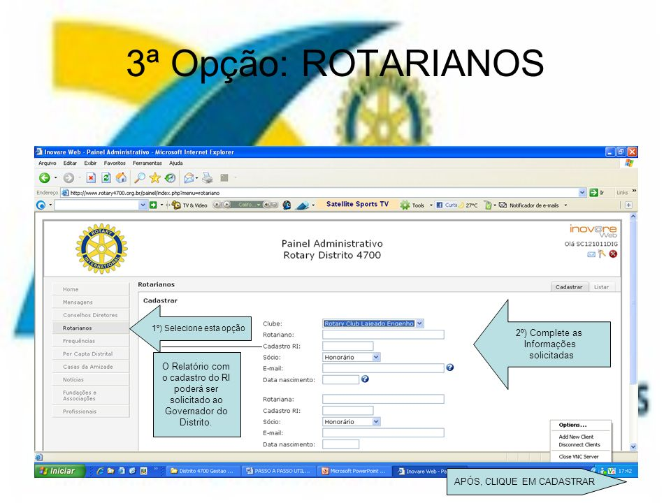 3ª Opção: ROTARIANOS 2º) Complete as Informações solicitadas