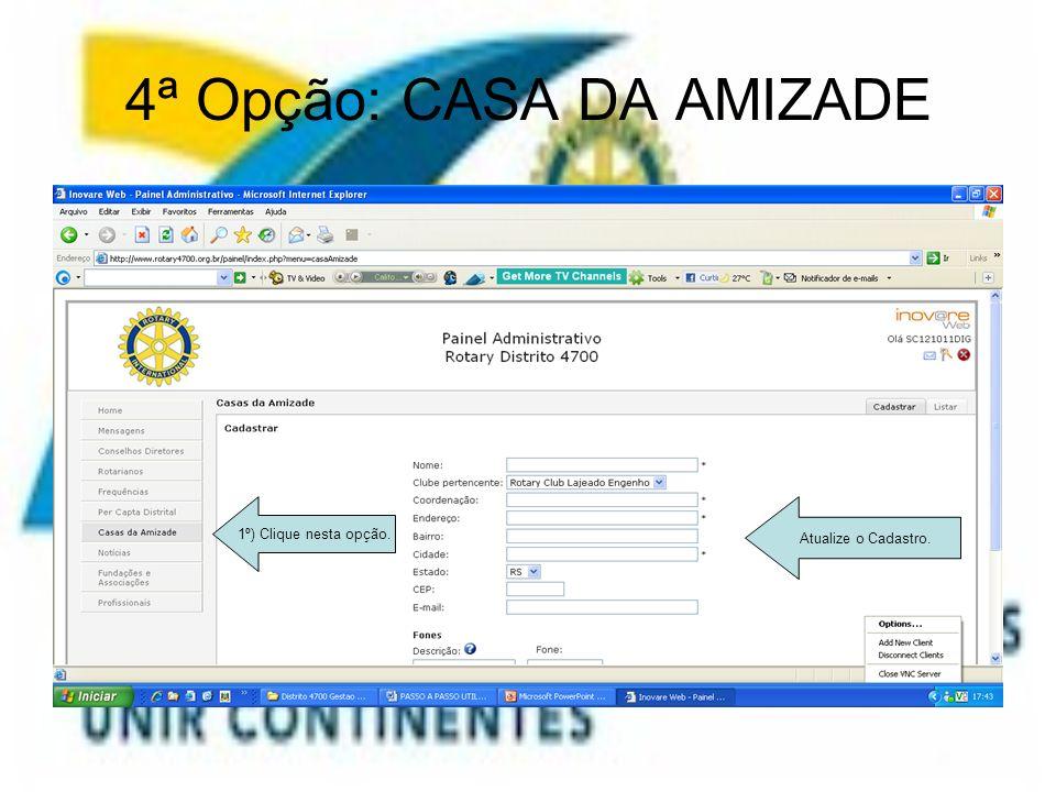 4ª Opção: CASA DA AMIZADE