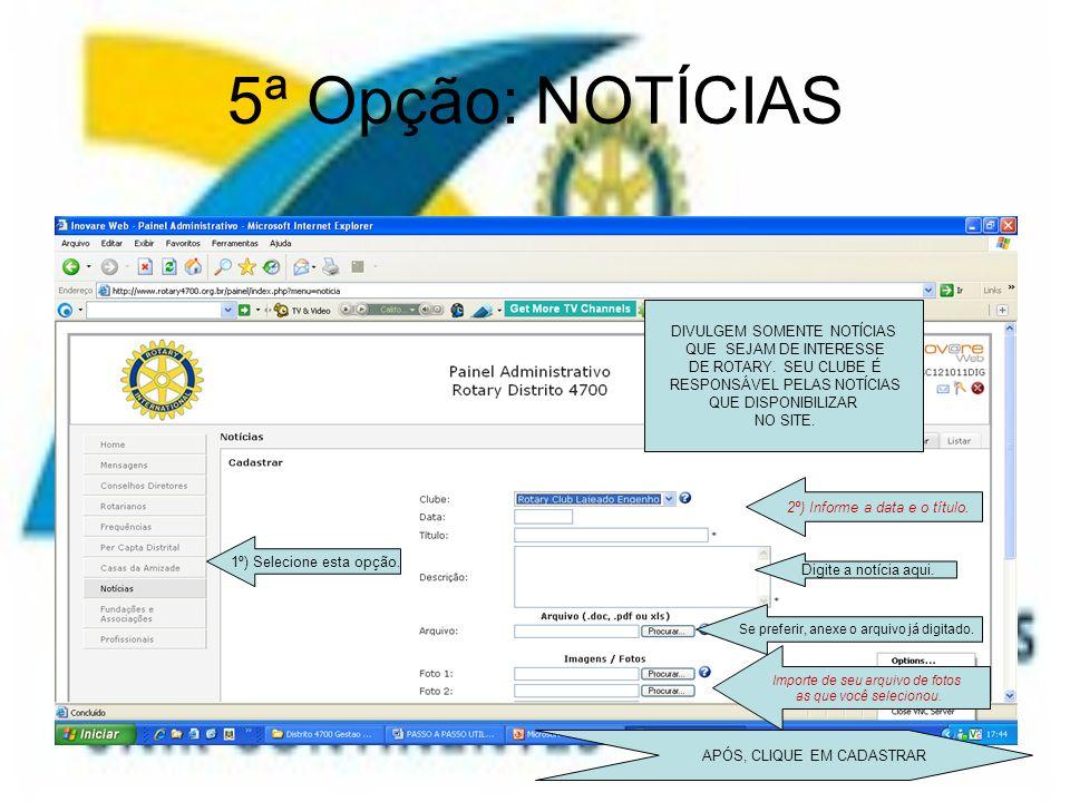 5ª Opção: NOTÍCIAS DIVULGEM SOMENTE NOTÍCIAS QUE SEJAM DE INTERESSE