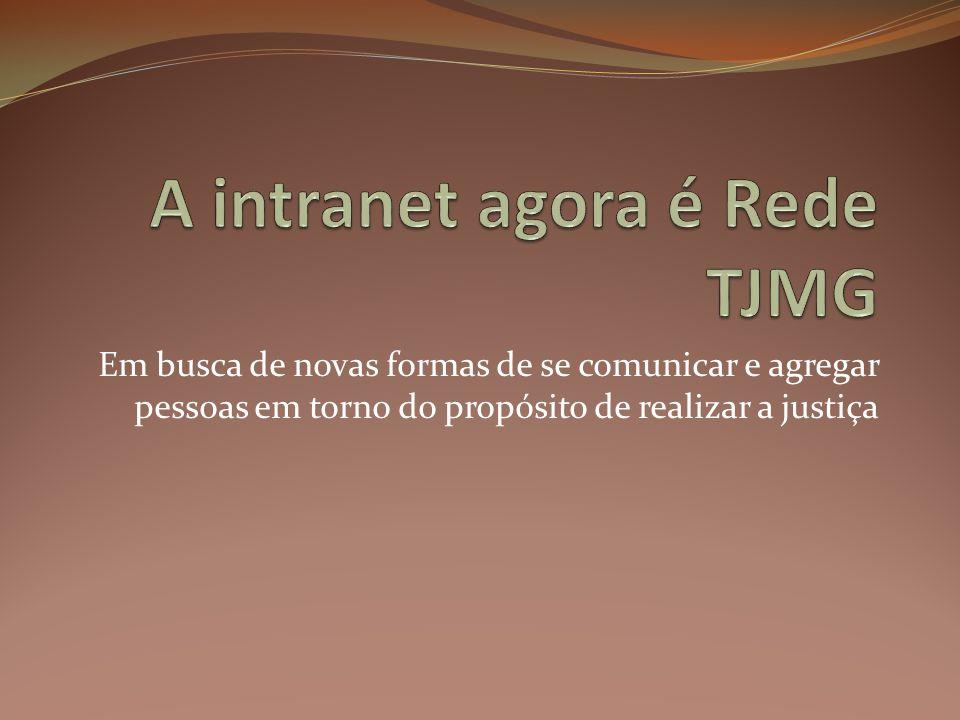 A intranet agora é Rede TJMG
