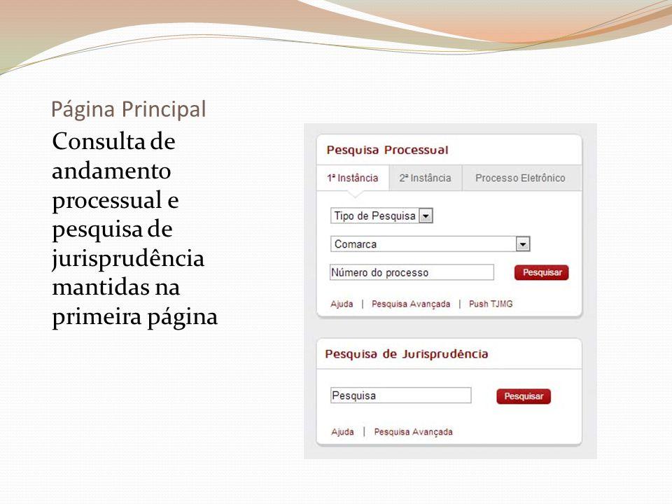 Página Principal Consulta de andamento processual e pesquisa de jurisprudência mantidas na primeira página.