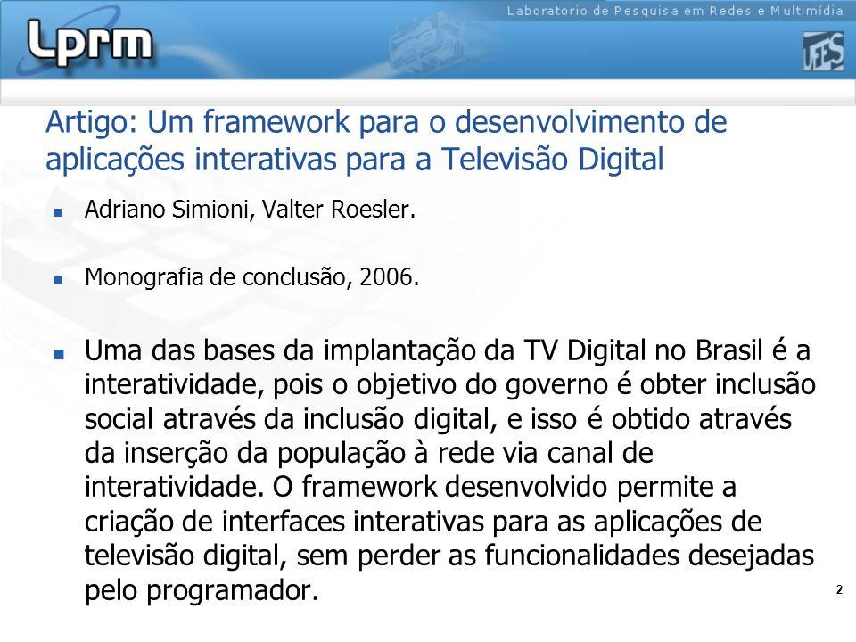 Artigo: Um framework para o desenvolvimento de aplicações interativas para a Televisão Digital