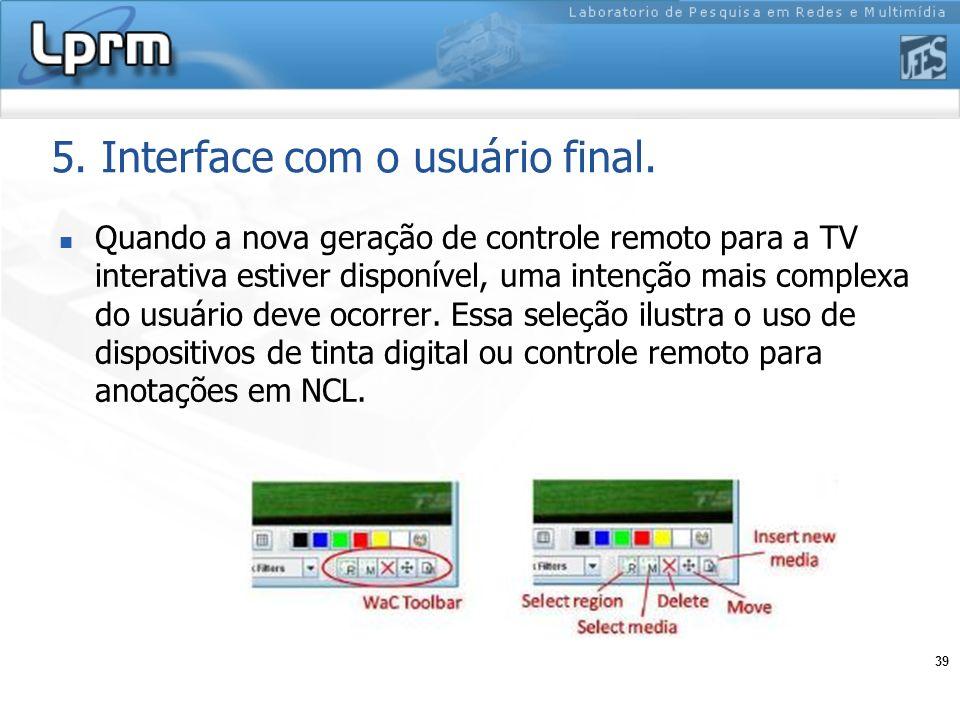 5. Interface com o usuário final.