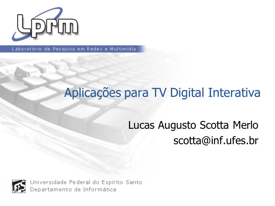 Aplicações para TV Digital Interativa