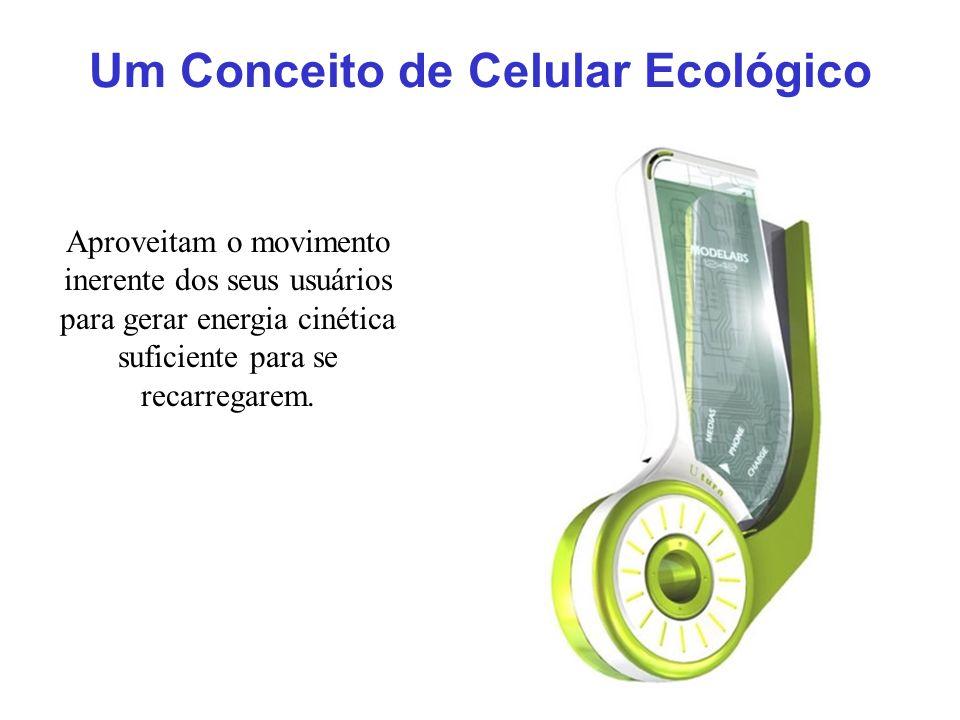 Um Conceito de Celular Ecológico