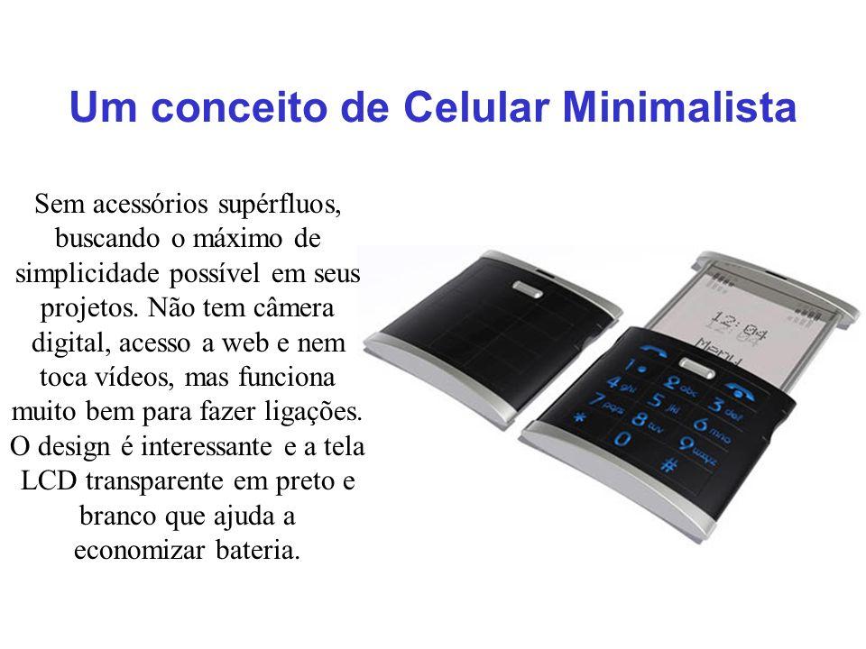 Um conceito de Celular Minimalista