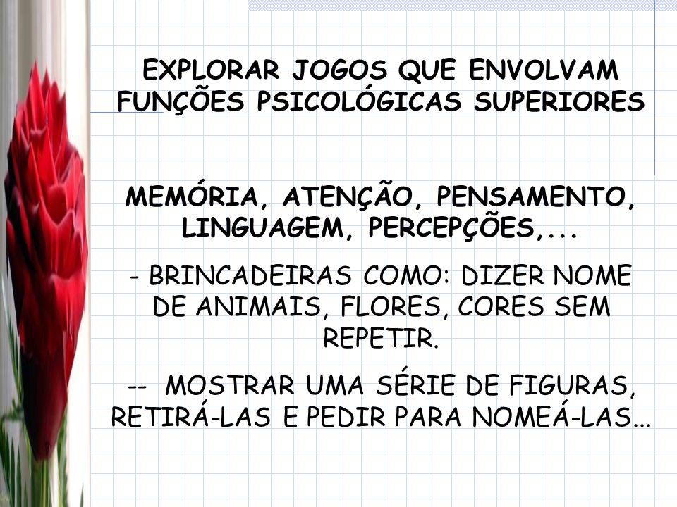 EXPLORAR JOGOS QUE ENVOLVAM FUNÇÕES PSICOLÓGICAS SUPERIORES