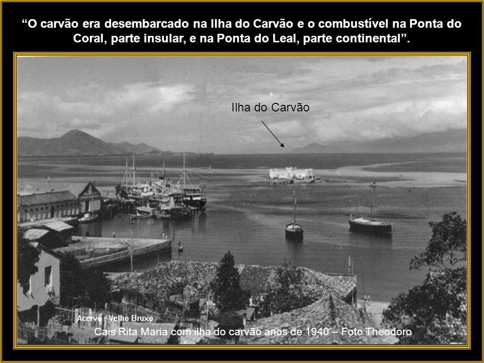 O carvão era desembarcado na Ilha do Carvão e o combustível na Ponta do Coral, parte insular, e na Ponta do Leal, parte continental .