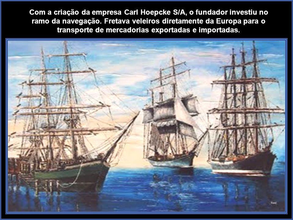 Com a criação da empresa Carl Hoepcke S/A, o fundador investiu no ramo da navegação.