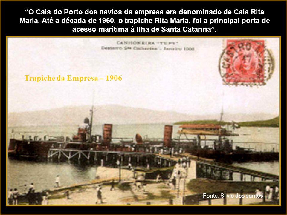 O Cais do Porto dos navios da empresa era denominado de Cais Rita Maria. Até a década de 1960, o trapiche Rita Maria, foi a principal porta de acesso marítima à Ilha de Santa Catarina .