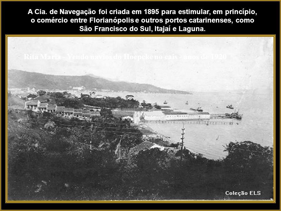 Rita Maria - Vendo navios do Hoepcke no cais - anos de 1920