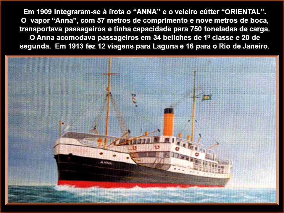 Em 1909 integraram-se à frota o ANNA e o veleiro cútter ORIENTAL