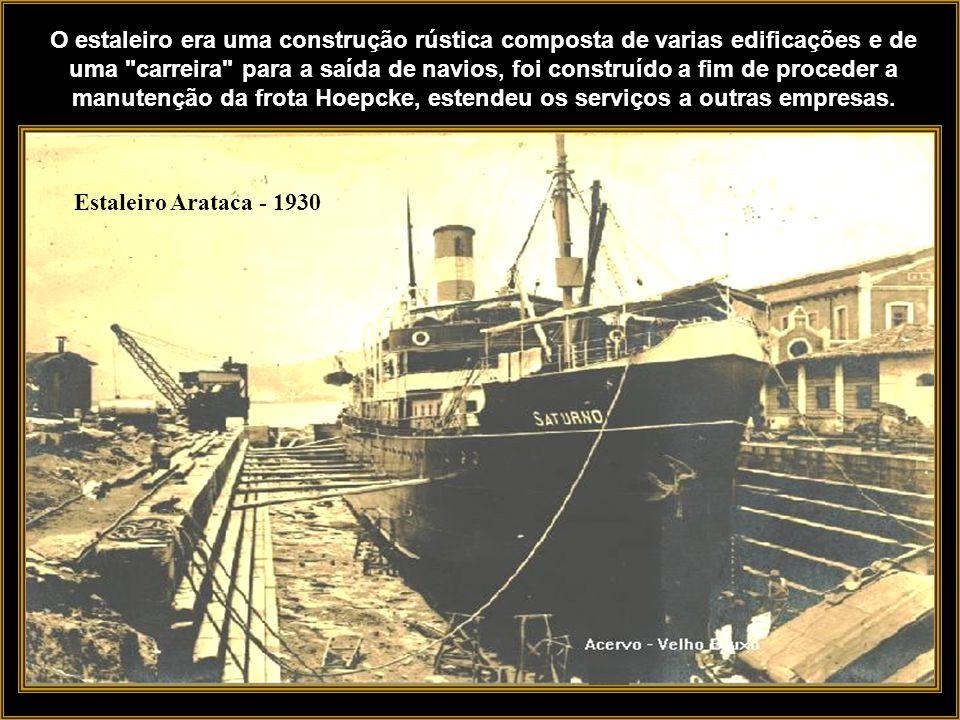 O estaleiro era uma construção rústica composta de varias edificações e de uma carreira para a saída de navios, foi construído a fim de proceder a manutenção da frota Hoepcke, estendeu os serviços a outras empresas.