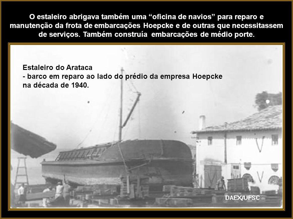O estaleiro abrigava também uma oficina de navios para reparo e manutenção da frota de embarcações Hoepcke e de outras que necessitassem de serviços. Também construía embarcações de médio porte.