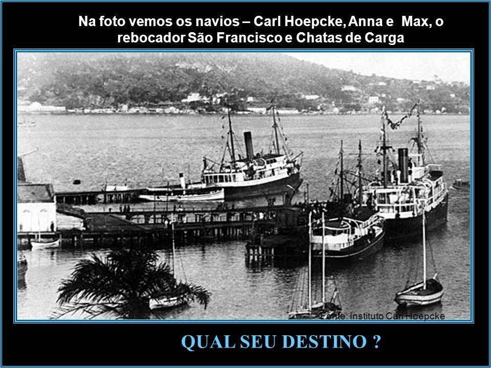 Na foto vemos os navios – Carl Hoepcke, Anna e Max, o rebocador São Francisco e Chatas de Carga