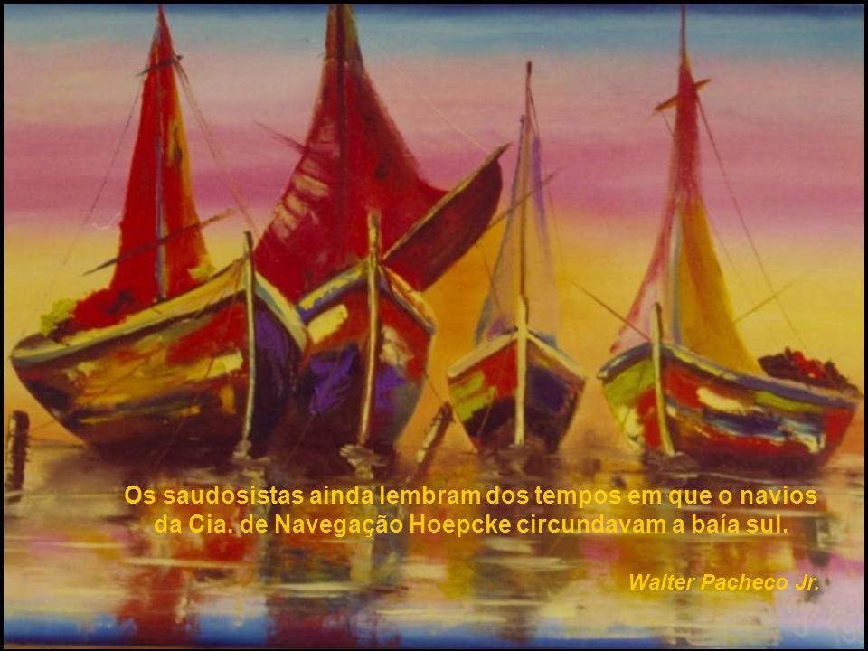 Os saudosistas ainda lembram dos tempos em que o navios da Cia