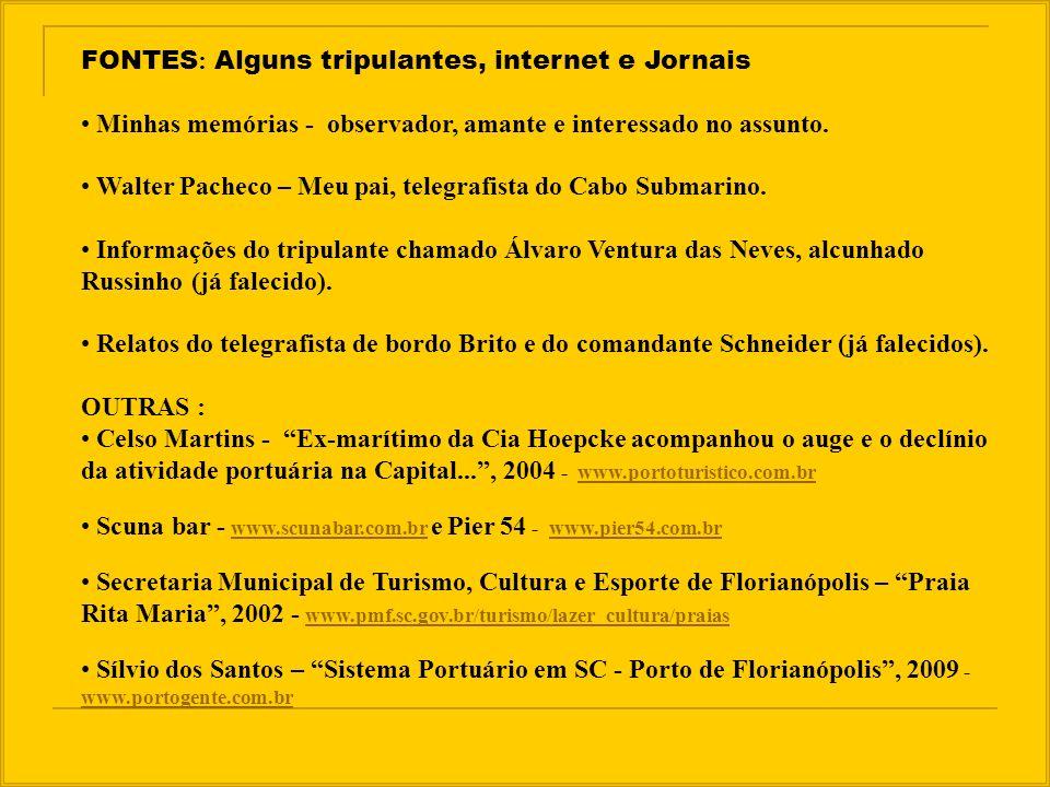 FONTES: Alguns tripulantes, internet e Jornais