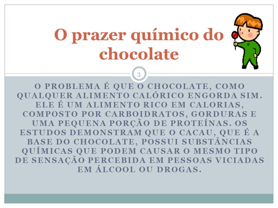 O prazer químico do chocolate