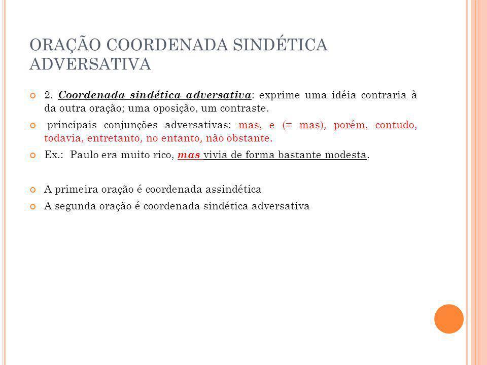 ORAÇÃO COORDENADA SINDÉTICA ADVERSATIVA