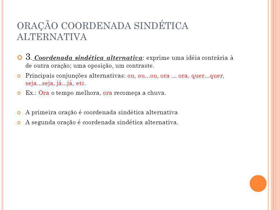 ORAÇÃO COORDENADA SINDÉTICA ALTERNATIVA