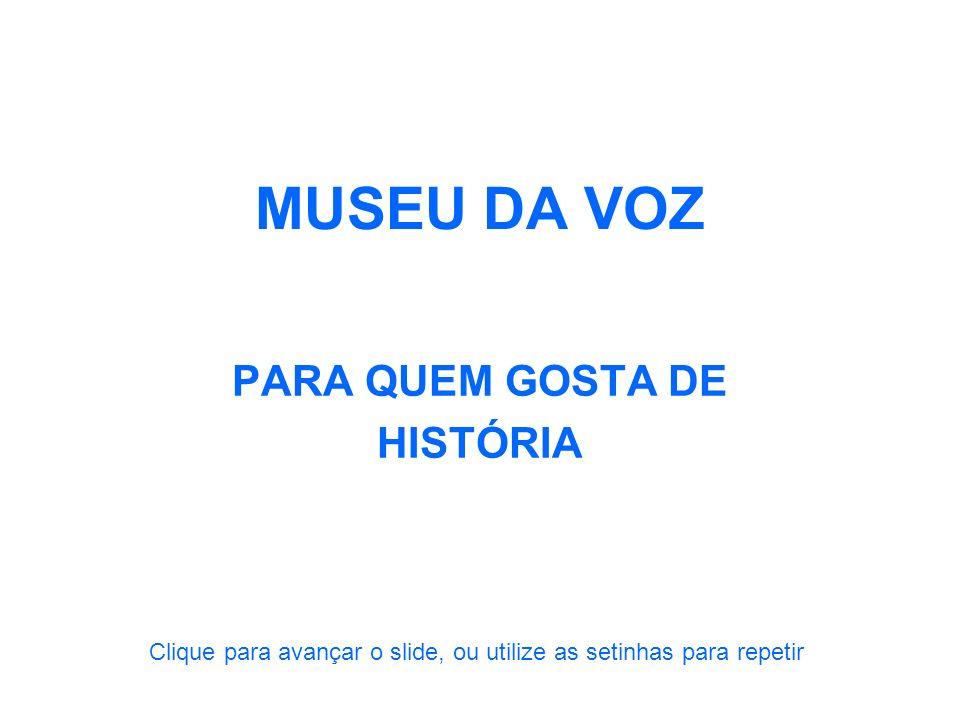 PARA QUEM GOSTA DE HISTÓRIA