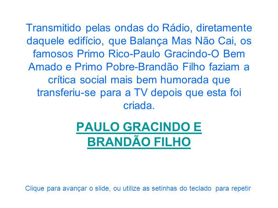 PAULO GRACINDO E BRANDÃO FILHO