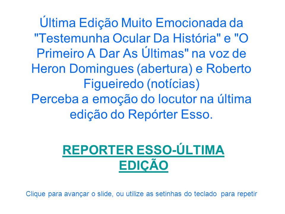 REPORTER ESSO-ÚLTIMA EDIÇÃO