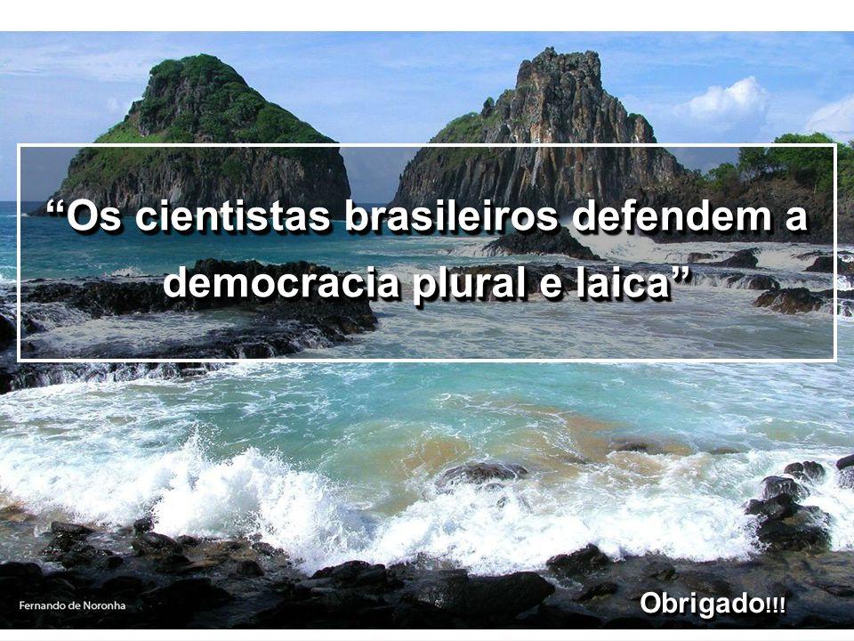Os cientistas brasileiros defendem a democracia plural e laica