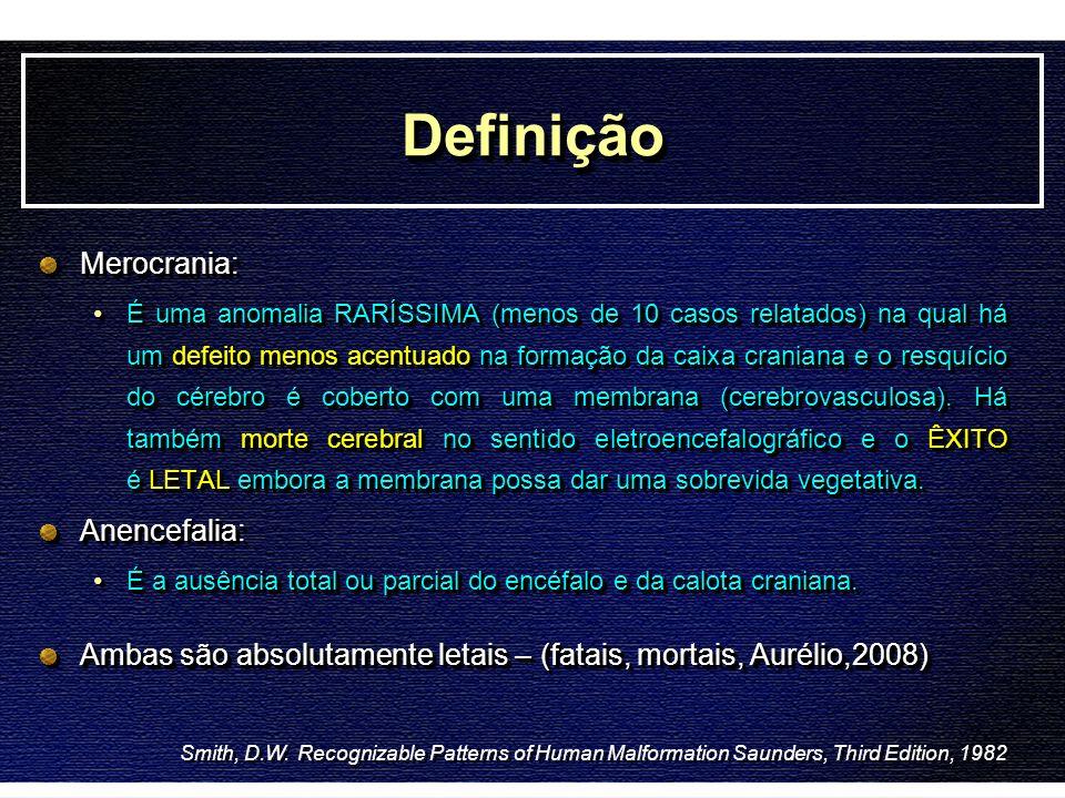 Definição Merocrania: Anencefalia: