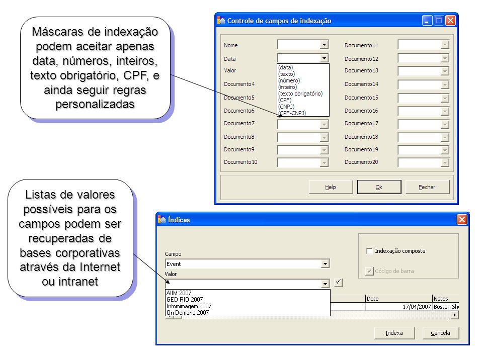 Máscaras de indexação podem aceitar apenas data, números, inteiros, texto obrigatório, CPF, e ainda seguir regras personalizadas