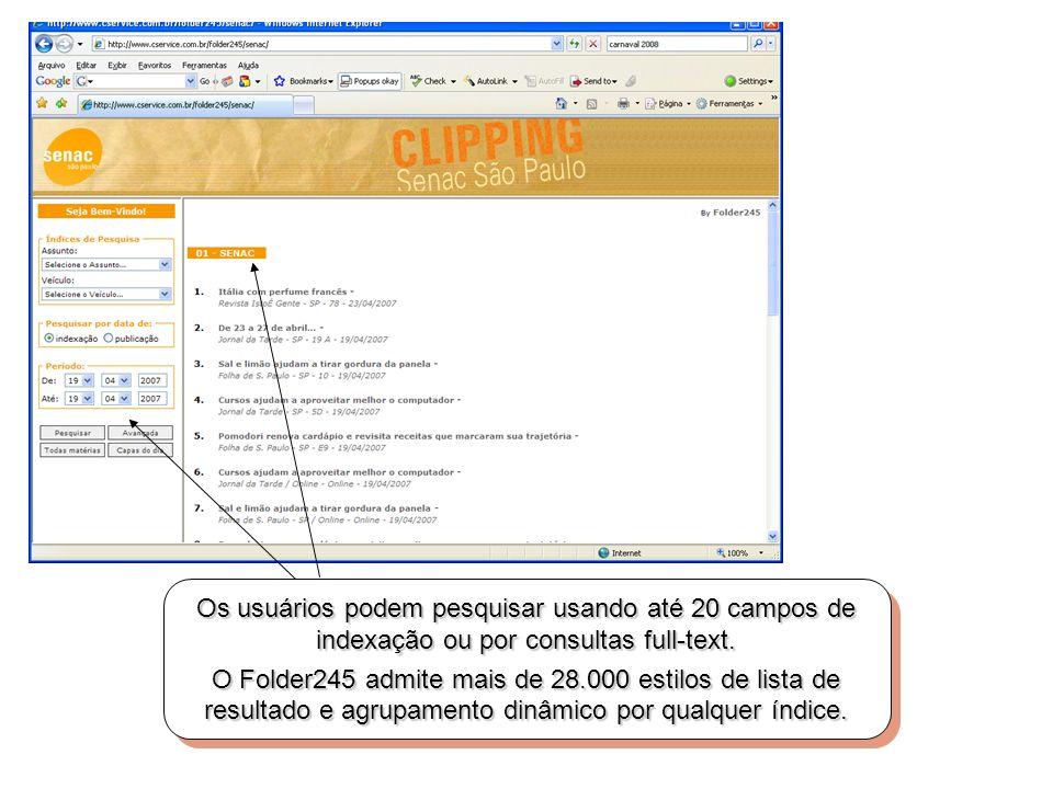 Os usuários podem pesquisar usando até 20 campos de indexação ou por consultas full-text.
