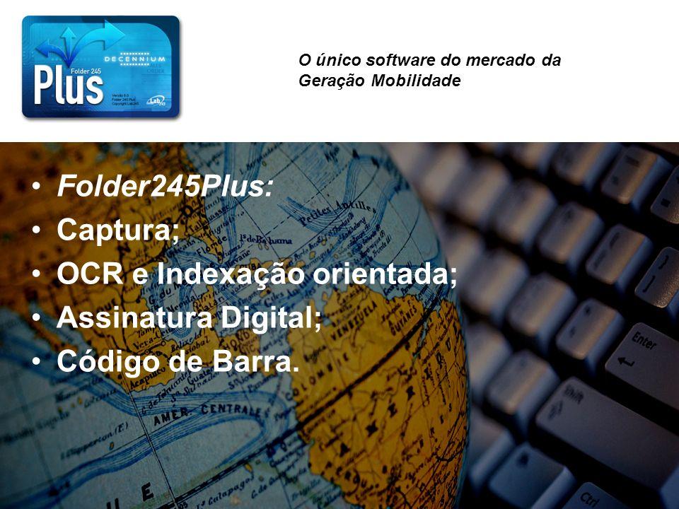 OCR e Indexação orientada; Assinatura Digital; Código de Barra.