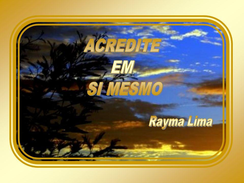 ACREDITE EM SI MESMO Rayma Lima