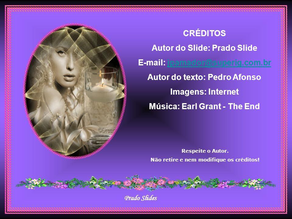 Autor do Slide: Prado Slide E-mail: jpamador@superig.com.br